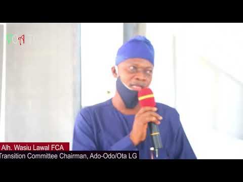 Alhaji Lawal Wasiu Transition Chairman Ado Odo Ota Youtube
