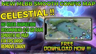 Latest!! Config Smooth ULTRA HD Map Celestial No River Animation Patch FloRyn 1.6.18 Anti Frame Drop