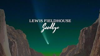 Baixar - Lewis Fieldhouse Goodbye Official Video Grátis