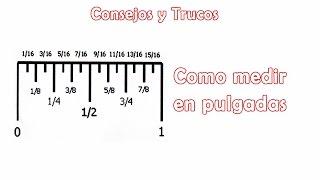 Tips - Como medir en pulgadas