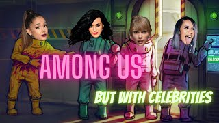 Among us with celebrities(inspired by@vanitylessons)