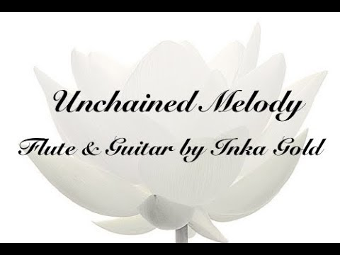 UNCHAINED MELODY FLUTE & GUITAR By INKA GOLD