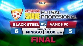 BLACK STEEL VS VAMOS (FT: 5-6) - FINAL ExtraJoss Shake Futsal Profesional 2019
