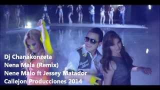 Nena Mala Remix  (Oficial Video)   Dj Chanakonzeta Ft Nene Malo & jeesy matador