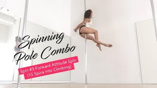 Spinning Pole Dance Combo / Forward Attitude Spin (15 Spins Into Climbing)