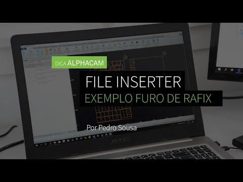 Dica 16 ALPHACAM | File Inserter com exemplo de furo de Rafix