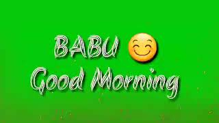Babu Good morning status love songs