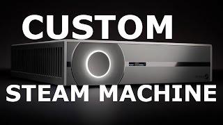 $1000 Custom-built Steam Machine 2014