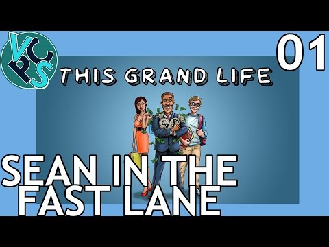 Sean in the Fast Lane : This Grand Life EP01 - Adult Life Simulator Gameplay