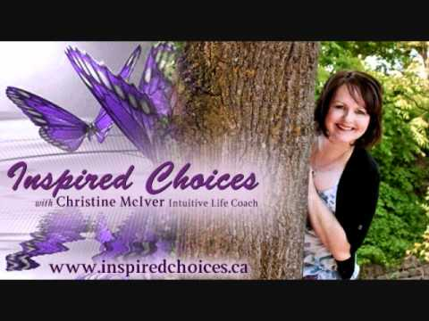 What I Know Now - Inspired Choices, Intuitive Life Coach Christine McIver