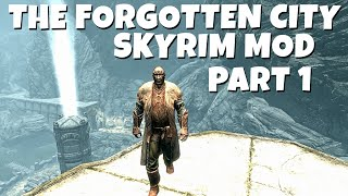 ITS SO BEAUTIFUL! - The Forgotten City (Skyrim Mod) Lets Play - Part 1