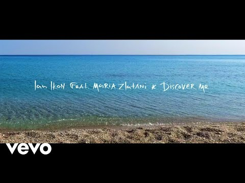 Ian Ikon - Discover Me ft. Maria Zlatani