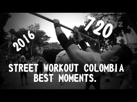 720   STREET WORKOUT COLOMBIA  BEST MOMENTS 2016   PARTE º1