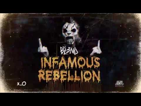 INFAMOUS REBELLION (Original Mix) - DJ BL3ND