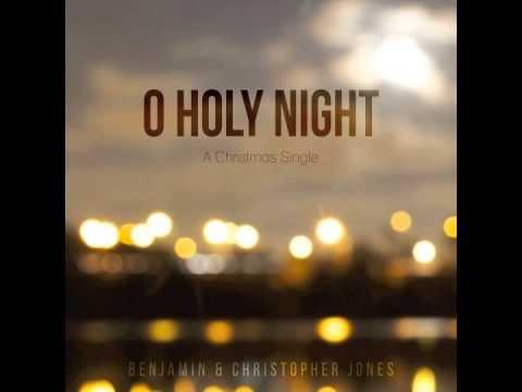 O Holy Night - Benjamin & Christopher Jones