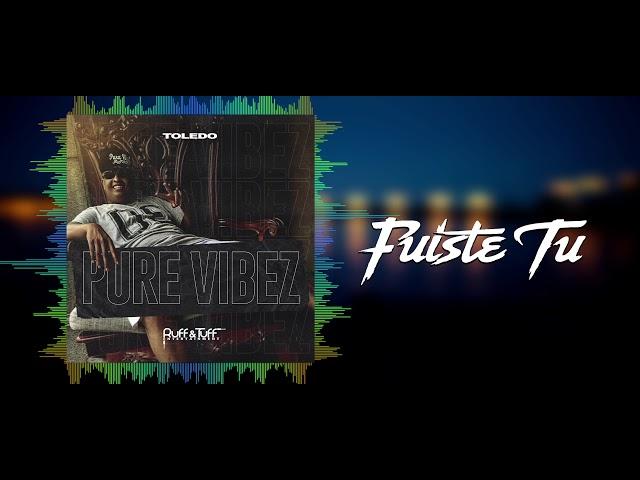 Toledo - Fuiste Tu (Pure Vibez) 2019