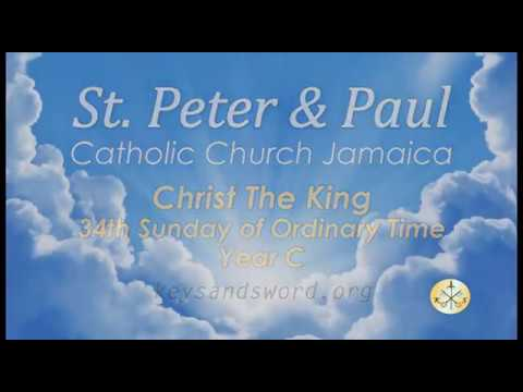 St. Peter and Paul Church Jamaica ,Christ the King, 34th Sunday of Ordinary Time Year C ,Nov 2016