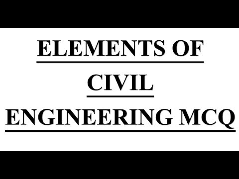 Civil Engineering mcq on # Elements of Civil Engineering From Past Exam