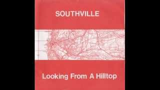 Southville - Looking from a Hilltop 7""