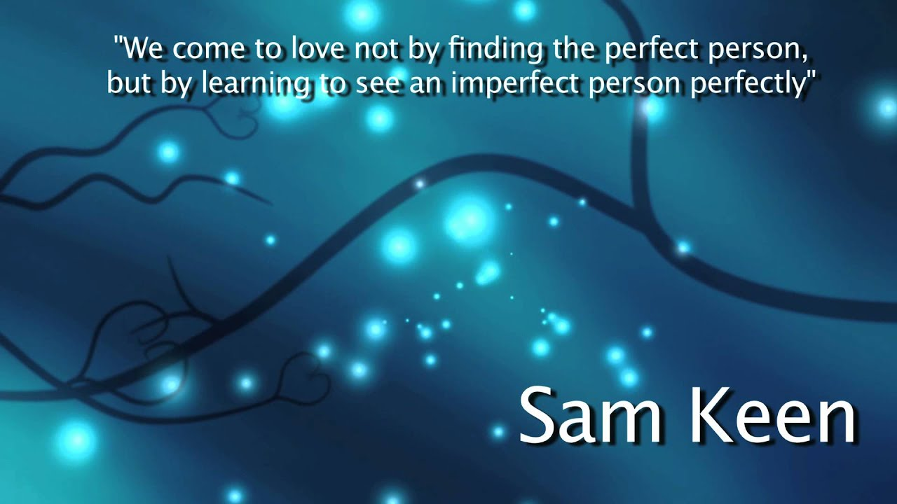 Imperfect Love Quotes Sam Keen Love Quote  Youtube