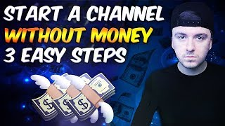 How To Start A YouTube Channel With NO Money - 3 Easy Steps