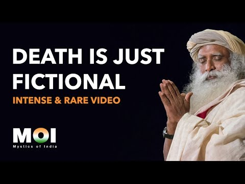 Sadhguru - There is No Death, Only Life   Intense & Rare Video   Mystics of India   2018