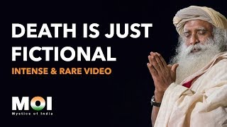 Sadhguru - There is No Death, Only Life | Intense & Rare Video | Mystics of India | 2018