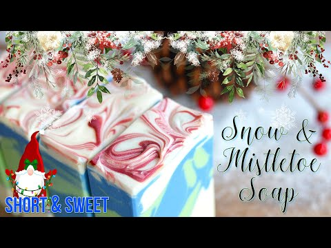 Short And Sweet: Snow And Mistletoe Soap | MO River Soap
