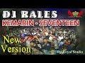 DJ KEMARIN SEVENTEEN ❗ - OT RALES Panta Dewa PALI