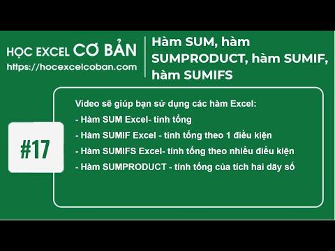 Học Excel cơ bản | #17 Hàm SUM, hàm SUMPRODUCT, hàm SUMIF, hàm SUMIFS
