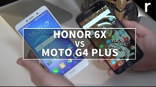 Honor 6X vs Moto G4 Plus: Which is better?