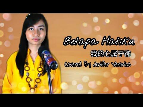Betapa Hatiku - COVER Lagu Rohani Mandarin我心属于你 Oriental Worship (Jenifer Veronica-IKA黄丽晶)