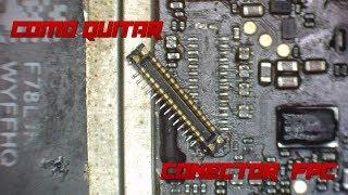 Como quitar conector FPC... Metodo Facil