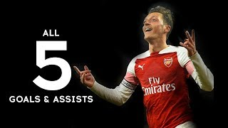 Mesut Ozil 2018/2019 - All 5 Goals & Assists for Arsenal