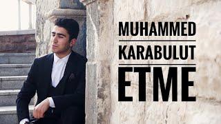 Muhammed Karabulut  - Etme Resimi