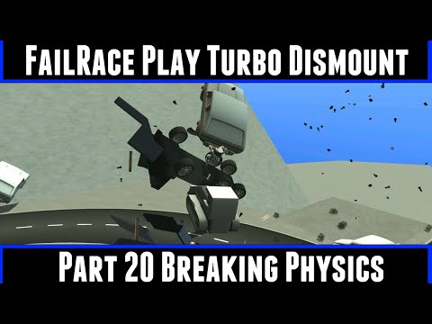 FailRace Play Turbo Dismount Part 20 Breaking Physics