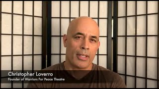 Christopher Loverro, Founder of Warriors For Peace Theatre Testimonial