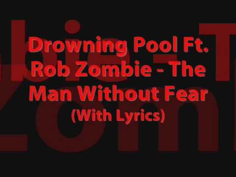 Drowning Pool Ft. Rob Zombie - The Man Without Fear (With Lyrics)