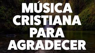 msica-cristiana-para-agradecer-2019-audio-oficial