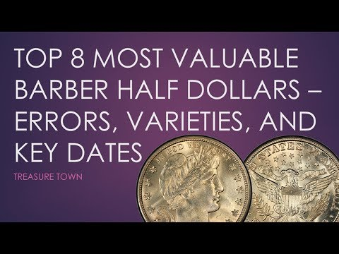 Top 8 Most Valuable Barber Half Dollars - Key Dates, Errors, And Varieties