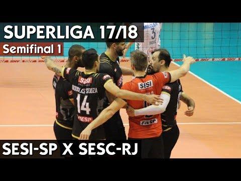 SESI X SESC RIO JOGO 1 | SEMIFINAL SUPERLIGA MASCULINA 17/18 HD