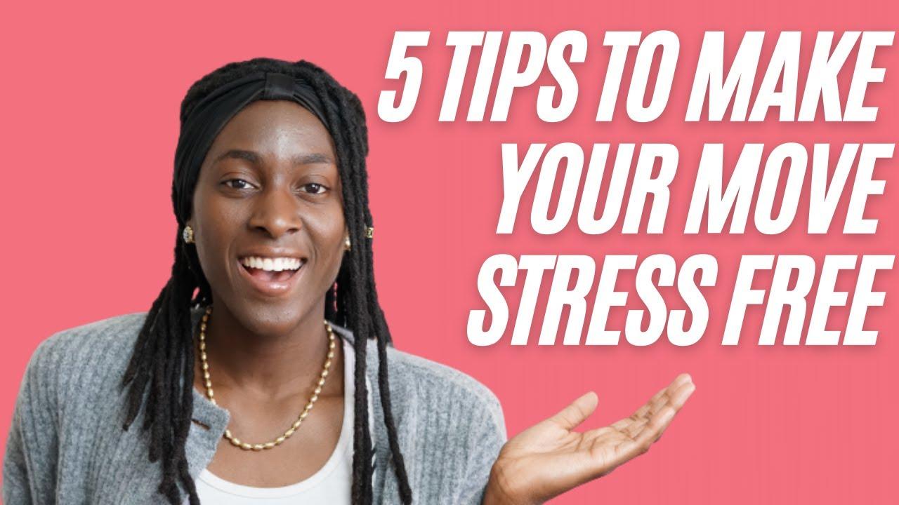 5 Tips To Make Moving Stress Free
