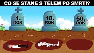 CO SE STANE S TĚLEM PO SMRTI?