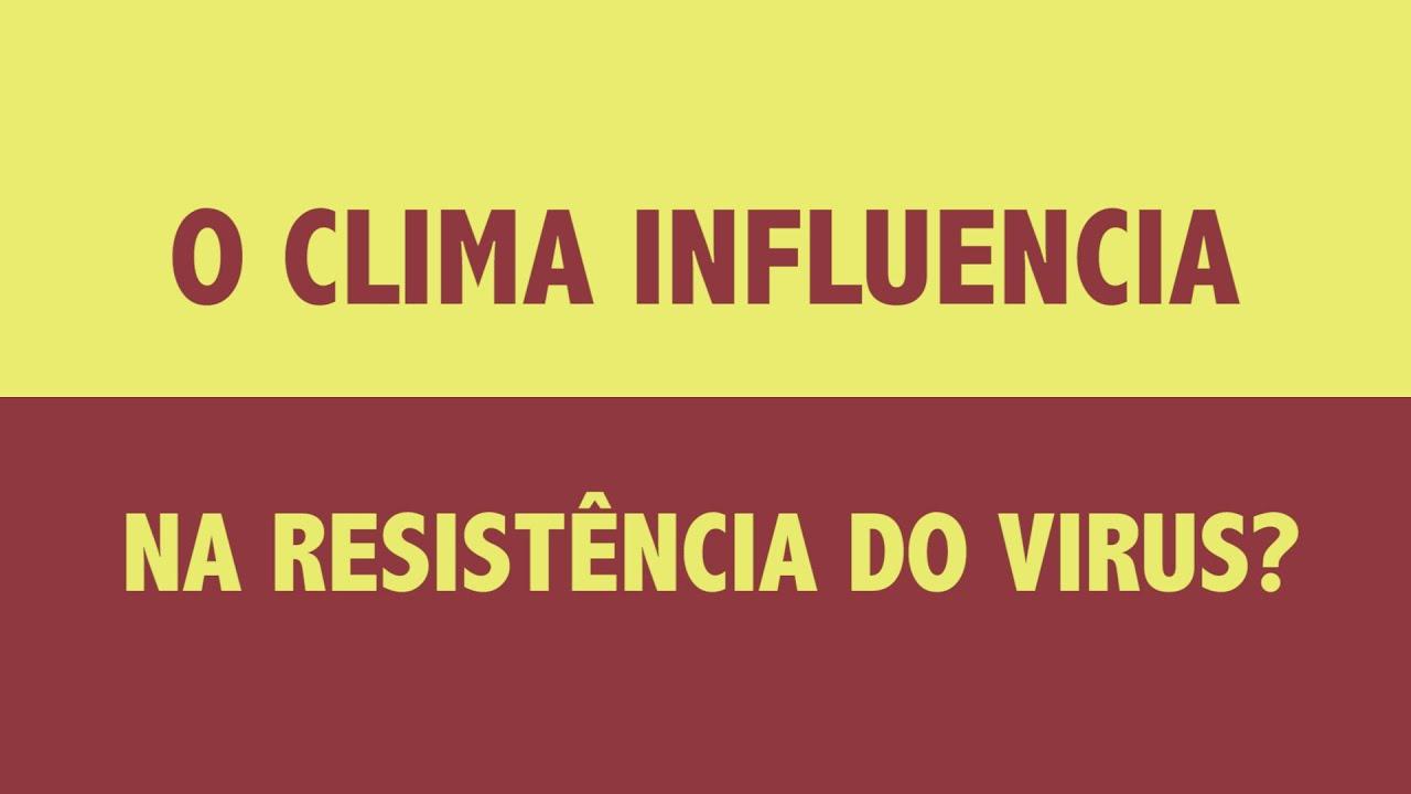 Covid-19: O clima influencia na resistência do vírus?