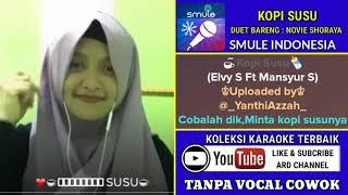 kopi Susu Karaoke Tanpa Vocal Cowok Duet Bareng Novie Shoraya