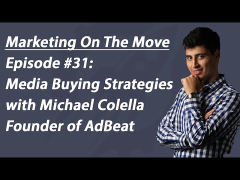#31 Media Buying Strategies with Michael Colella Founder of AdBeat - Stephen Esketzis