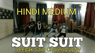 Suit Suit song Dance Choreography/ Hindi Medium //irrfan Khaan & saba Qamar/Guru Randhawa/Arjun
