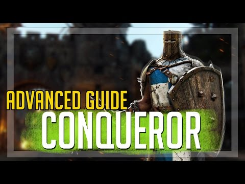 Conqueror ADVANCED Guide! (For Honor)