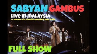 [25.35 MB] SABYAN LIVE IN MALAYSIA 2019 (FULL CONCERT)