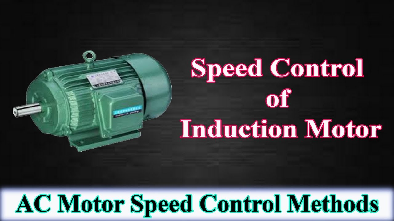 speed control of induction motor ac motor speed control